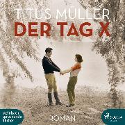 Cover-Bild zu Der Tag X (Ungekürzt) (Audio Download) von Müller, Titus
