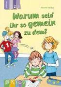 Cover-Bild zu KidS - Klassenlektüre in drei Stufen: Warum seid ihr so gemein zu dem? - Lesestufe 2 von Weber, Annette
