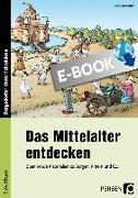 Cover-Bild zu Das Mittelalter entdecken (eBook) von Jebautzke, Kirstin