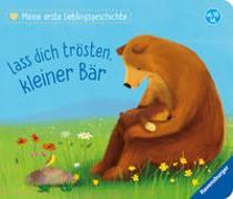 Cover-Bild zu Meine erste Lieblingsgeschichte: Lass dich trösten, kleiner Bär von Reider, Katja