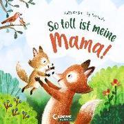Cover-Bild zu So toll ist meine Mama! von Reider, Katja