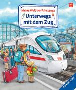 Cover-Bild zu Meine Welt der Fahrzeuge: Unterwegs mit dem Zug von Gernhäuser, Susanne
