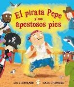 Cover-Bild zu El pirata Pepe y sus apestosos pies von Rowland, Lucy