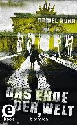 Cover-Bild zu Das Ende der Welt (eBook) von Höra, Daniel