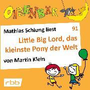 Cover-Bild zu Ohrenbär - eine OHRENBÄR Geschichte, Folge 91: Little big Lord, das kleinste Pony der Welt (Audio Download) von Klein, Martin