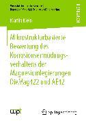 Cover-Bild zu Mikrostrukturbasierte Bewertung des Korrosionsermüdungsverhaltens der Magnesiumlegierungen DieMag422 und AE42 (eBook) von Klein, Martin