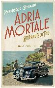 Cover-Bild zu Adria mortale - Bittersüßer Tod (eBook) von Giovanni, Margherita