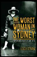 Cover-Bild zu The Worst Woman in Sydney: The Life and Crimes of Kate Leigh von Straw, Leigh