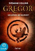 Cover-Bild zu Gregor und der Spiegel der Wahrheit (eBook) von Collins, Suzanne