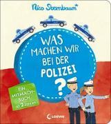 Cover-Bild zu Was machen wir bei der Polizei? von Sternbaum, Nico