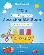 Cover-Bild zu Mein kunterbuntes Ausschneide-Buch. Schneiden, kleben, malen ab 3 Jahren von Sternbaum, Nico