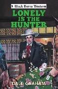 Cover-Bild zu Lonely is the Hunter (eBook) von Graham, Dale