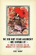 Cover-Bild zu We Do Not Fear Anarchy?We Invoke It (eBook) von Graham, Robert
