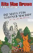 Cover-Bild zu Die Maus zum Gärtner machen (eBook) von Brown, Rita Mae
