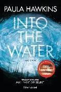 Cover-Bild zu Into the Water - Traue keinem. Auch nicht dir selbst von Hawkins, Paula