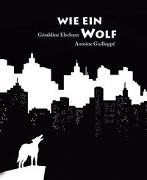 Cover-Bild zu Wie ein Wolf von Elschner Géraldine