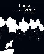 Cover-Bild zu Like a Wolf von Elschner, Géraldine