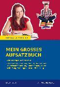 Cover-Bild zu Mein großes Aufsatzbuch - Deutsch 7.-10. Klasse von Friepes, Christine
