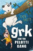 Cover-Bild zu Grk and the Pelotti Gang von Lacey, Josh