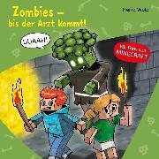 Cover-Bild zu Zombies, bis der Arzt kommt! (Audio Download) von Wolz, Heiko