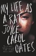 Cover-Bild zu My Life As A Rat von Oates, Joyce Carol