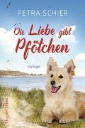 Cover-Bild zu Die Liebe gibt Pfötchen von Schier, Petra
