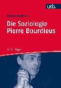 Cover-Bild zu Die Soziologie Pierre Bourdieus (eBook) von Rehbein, Boike