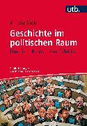 Cover-Bild zu Geschichte im politischen Raum (eBook) von Sack, Hilmar
