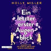 Cover-Bild zu Ein letzter erster Augenblick (Audio Download) von Miller, Holly