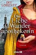 Cover-Bild zu Die Liebe der Wanderapothekerin von Lorentz, Iny