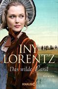 Cover-Bild zu Das wilde Land (eBook) von Lorentz, Iny