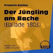 Cover-Bild zu Der Jüngling am Bache - Ballade 1803 (Ungekürzt) (Audio Download) von Schiller, Friedrich