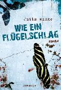 Cover-Bild zu Wie ein Flügelschlag (eBook) von Wilke, Jutta