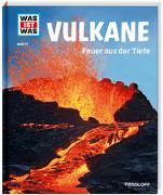 Cover-Bild zu WAS IST WAS Band 57 Vulkane. Feuer aus der Tiefe von Baur, Dr. Manfred
