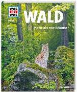Cover-Bild zu WAS IST WAS Band 134 Wald. Mehr als nur Bäume von Hackbarth, Annette