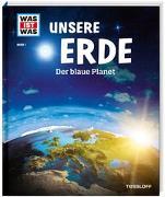 Cover-Bild zu WAS IST WAS Band 1 Unsere Erde. Der blaue Planet von Urban, Karl