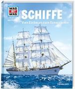 Cover-Bild zu WAS IST WAS Band 25 Schiffe. Vom Einbaum zum Ozeanriesen von Finan, Karin