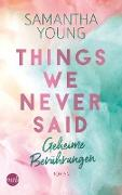 Cover-Bild zu Things We Never Said - Geheime Berührungen (eBook) von Young, Samantha