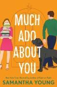 Cover-Bild zu Much Ado About You (eBook) von Young, Samantha