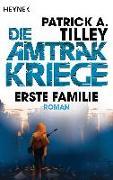 Cover-Bild zu Erste Familie - Die Amtrak-Kriege 2 von Tilley, Patrick A.