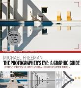 Cover-Bild zu The Photographers Eye: A graphic Guide von Freeman, Michael