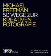 Cover-Bild zu 50 Wege zur kreativen Fotografie (eBook) von Freeman, Michael