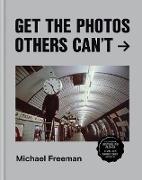Cover-Bild zu Get the Photos Others Can't (eBook) von Freeman, Michael