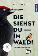 Cover-Bild zu Die siehst du im Wald! 64 Vogelarten erkennen (eBook) von Nottmeyer, Klaus