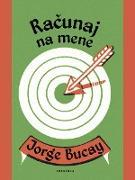 Cover-Bild zu Racunaj na mene (eBook) von Bucay, Jorge