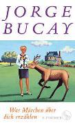 Cover-Bild zu Was Märchen über dich erzählen von Bucay, Jorge