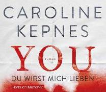 Cover-Bild zu YOU - Du wirst mich lieben von Kepnes, Caroline