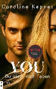 Cover-Bild zu YOU - Du wirst mich lieben (eBook) von Kepnes, Caroline