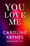 Cover-Bild zu You Love Me von Kepnes, Caroline
