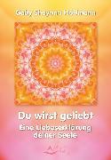Cover-Bild zu Du wirst geliebt (eBook) von Hoffmann, Gaby Shayana